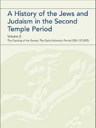A History of the Jews and Judaism in the Second Temple Period the ...