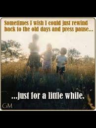 Childhood Memories With Friends Quotes I Would Go Back To Big River