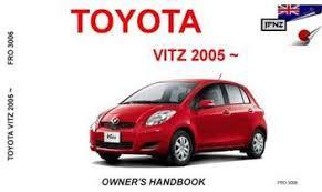 Toyota Vitz 2005 - On Owners Manual Engine Model: 1KR-FE, 2SZ-FE ...
