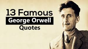 13 Famous Quotes From George Orwell