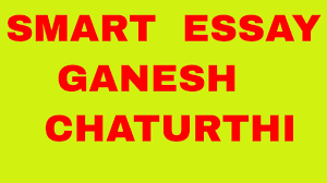 smart essay on ganesh chaturthi smart essay on ganesh chaturthi