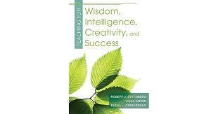 Sternberg Intelligence Teaching For Wisdom Intelligence Creativity And Success