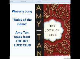 rules of the game amy tan reads from the joy luck club waverly   rules of the game amy tan reads from the joy luck club waverly jong