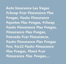 auto insurance las vegas car insurance las vegas