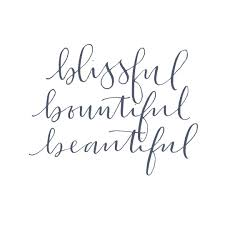 Be A Heart Design Blissful Bountiful Beautiful Calligraphy By Be A Heart