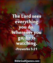 God Sees Everything You Do Quotes