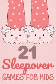 21 sleepover games for kids have the