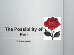 the possibility of evil essay the short story we is the  shirley jackson the possibility of evil essay essay for youshirley jackson the possibility of evil essay