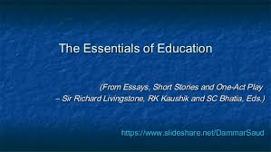 the essentials of education the essentials of educationthe essentials of education from essays short stories and one