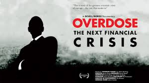 overdose the next financial crisis watch documentary online for overdose the next financial crisis watch documentary online for