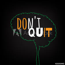 Do Not Quit Motivation Clever Ideas In The Brain Poster Text