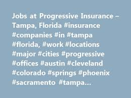 jobs at progressive insurance tampa florida insurance companies in tampa
