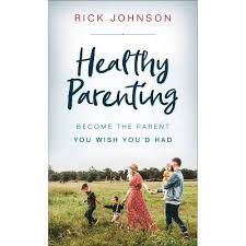 Healthy Parenting - By Rick Johnson (Paperback) : Target
