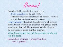 Trends of the Periodic Table Review! Periodic Table was first ...