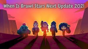 when is brawl stars next update 2021