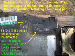 Gm Manual Transmission Identification Chart T5 Transmission Identification What The Tags And Markings