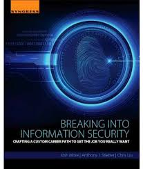Breaking Into Information Security Crafting A Custom Career Path To Get The Job You Really Want