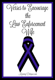 Bible Verses To Encourage The Law Enforcement Wife Mommy Octopus