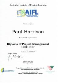 diploma of project management  n institute of flexible learning n institute of flexible learning this is to certify that paul diploma of project management