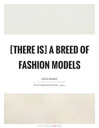 Fashion Model Quotes Sayings Fashion Model Picture Quotes Gorgeous Model Quotes