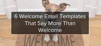 welcome email template 6 welcome email templates that do more than welcome