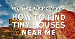 Small Picture The Tiny House Hunt How to Find Tiny Houses Near Me