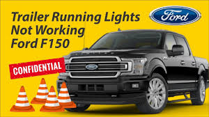 F150 Trailer Lights Not Working Trailer Running Lights Not Working Ford F150 Youtube