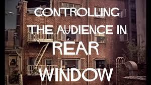 rear window hitchcock s manipulation