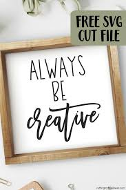 Check out our free svg files for cricut selection for the very best in unique or custom, handmade pieces from our art & collectibles shops. Free Always Be Creative Crafting Svg Cut File Cutting For Business