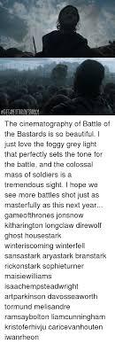 chegameofitronesianom the cinematography of battle of the bastards is so