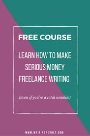 how to make money lance writing course write online  how to make money lance writing course