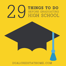 Things To Do After High School 29 Things To Do Before Graduating High School