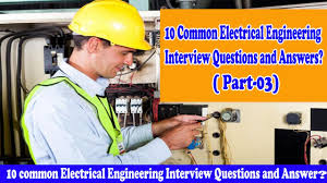 10 common electrical engineering interview questions and answers 10 common electrical engineering interview questions and answers part 03
