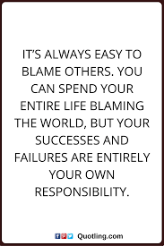 Success And Failure Quotes Interesting Blaming Others Quotes It's Always Easy To Blame Others You Can