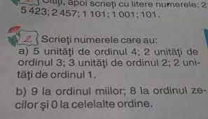 Dacă expresia conține mai multe operații de ordin 2, atunci se rezolvă în ordinea în care apar, de la stânga la dreapta. ScrieÈ›i Numerele Care Au 5 Unități De Ordinul Continuarea In Poza Clasa A 3 A Brainly Ro