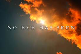 Image result for no eye has seen