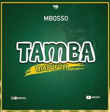 Manesa sanga — amenitoa mbali 05:46. Audio Mbosso Tamba Magufuli Download Dj Mwanga