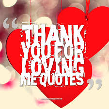 Thank You For Loving Me Quotes Simple Thank You For Loving Me Quotes