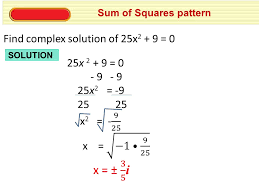 4 sum of squares pattern find complex solution of 25x 2 9 0