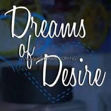 Dreams Desire Episode 1