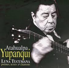Luna Tucumana (Poèmes, textes & chansons) - Atahualpa Yupanqui