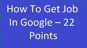 How To Get Job In Google 22 Points Youtube