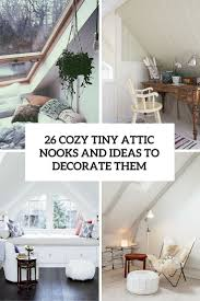ideas decorate. 26 Cozy Tiny Attic Nooks And Ideas To Decorate Them Cover