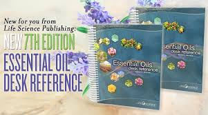 new for you from life science publishing 7th edition essential oils desk reference