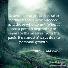 Personal Growth Quotes Inspiration Growth Is The Great Separator Between Those Who Succeed And Those