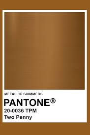 Two Penny Metallic Pantone Color In 2019 Pantone Brown
