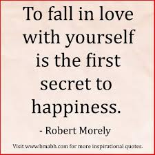 Fall In Love With Yourself Quotes Extraordinary Happiness Quotes Thoughts A Creativitybased Lifestyle Blog