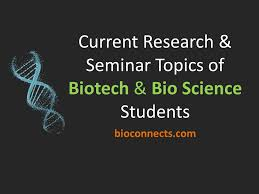 biotechnology seminar topics list of biotechnology topics for biotechnology seminar topics