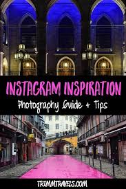 Instagram Inspiration: Guide to The Best Photos All Over the World