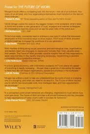the future of work attract new talent build better leaders and the future of work attract new talent build better leaders and create a competitive organization jacob morgan 9781118877241 amazon com books